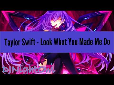 Nightcore - Look What You Made Me Do - TayLor Swift