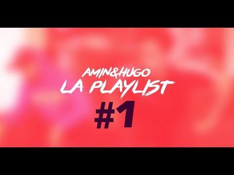 La Playlist #1 de Amin & Hugo