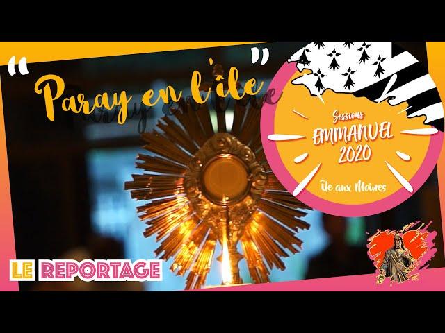 Paray en l'île... aux Moines 2020  : le reportage / Communauté de l'Emmanuel