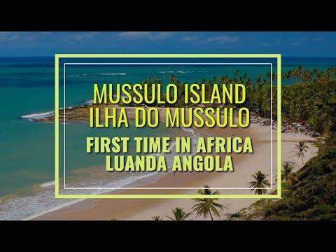 Mussulo Island/ Ilha Do Mussulo Luanda/Angola -Fist Time In Africa