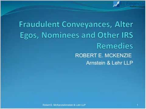 Fraudulent Conveyances, Alter Egos, Nominees and IRS Litigation Actions