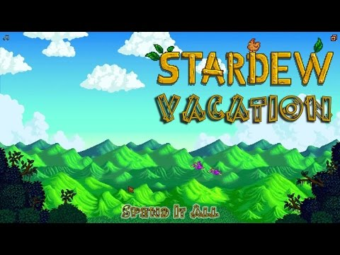 Stardew Vacation - 57 - Spend It All