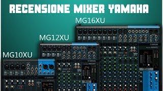 MIXER YAMAHA SERIE MG - MG10XU, MG12XU, MX16XU. Recensione