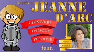 HISTOIRE : QUI ÉTAIT JEANNE d'ARC ? (EP.6)