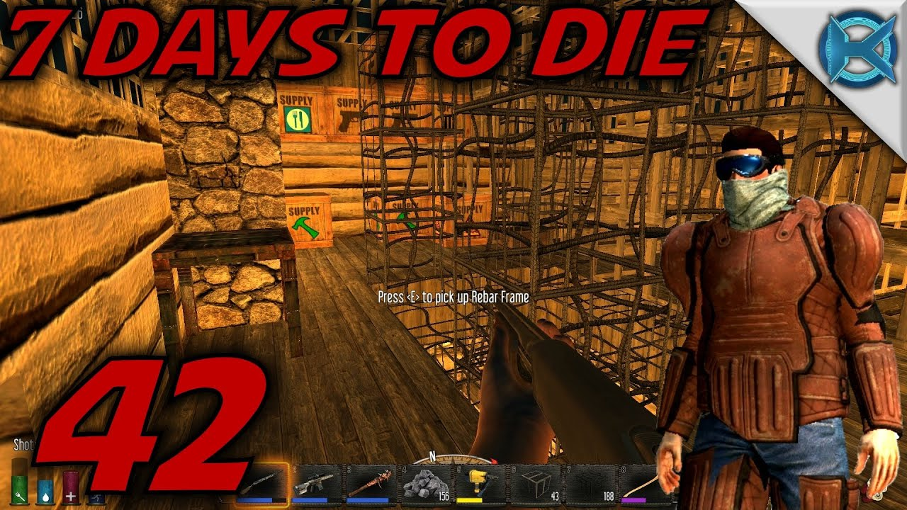 7 Days To Die Alpha 12 Gameplay Lets Play S 12 Ep 42 Working On The Base