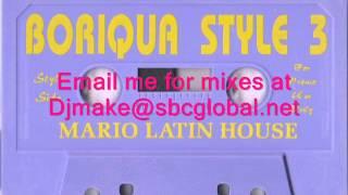 Boriqua Style Vol 3 - Mario Latin House  90
