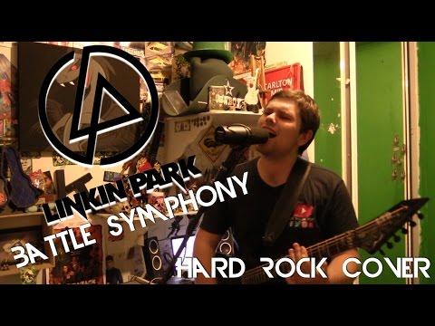 Linkin Park - Battle Symphony (HARD ROCK COVER)