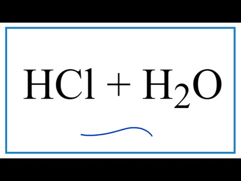 HCl + H2O  (Hydrochloric Acid Plus Water)