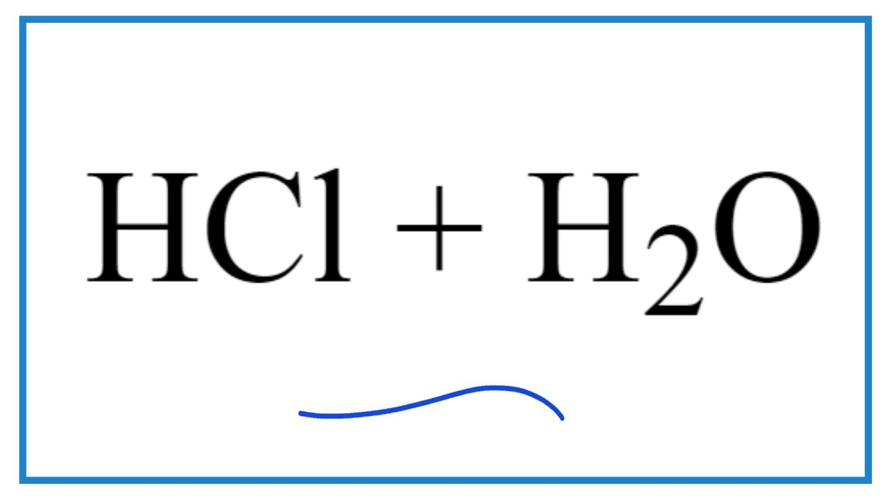 Hcl H2o Hydrochloric Acid Plus Water Youtube