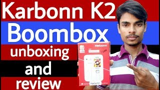 Karbonn K2 Boombox unboxing and review