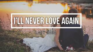 Lady gaga - i'll never love again terjemahan indonesia