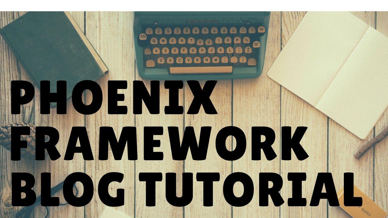 Learn the Phoenix Framework Create a Blog App Part 1