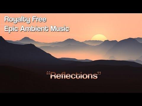 "royalty-free-epic-hybrid-music---""reflection""-by-alexander-nakarada"