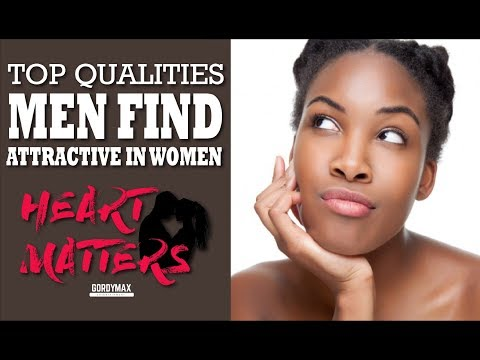 Top Qualities Men Look For In Women