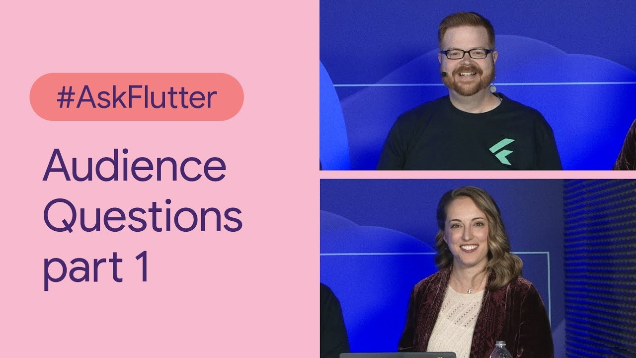 #AskFlutter: More audience questions! (Flutter Interact '19)