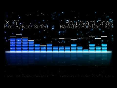 Boulevard Depo X I61 - Rare U Ft. Rare Obe 1 Kanobe (Prod. By Black Surfer)