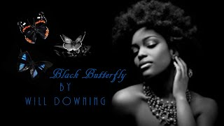 Will Downing -  Black Butterfly [Black Pearls 2016]