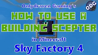 Minecraft - Sky Factory 4 - How to Make and Use a Cyclic Building Scepter