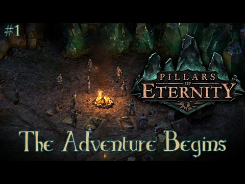 The Adventure Begins!- Pillars Of Eternity #1