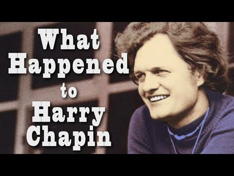 What happened to HARRY CHAPIN?