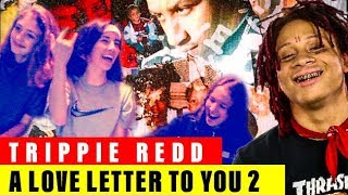 TRIPPIE REDD - A LOVE LETTER TO YOU 2 (ALBUM REACTION)