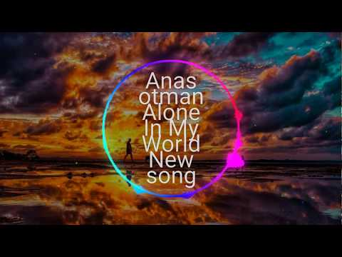 Anas Otman Alone In My World (New Song)