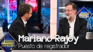 Mariano Rajoy recuerda su regreso a su puesto de registrador - El Hormiguero 3.0