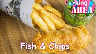 FISH & CHIPS  | Schnell & Einfach Selber Machen | CookingAREA | Koch Rezepte & Tipps 2015