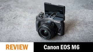 Full Review: Canon EOS M6