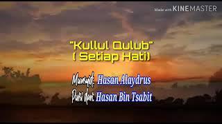 Nasyid terbaik.. Kullul Qulub Hasan Alaydrus
