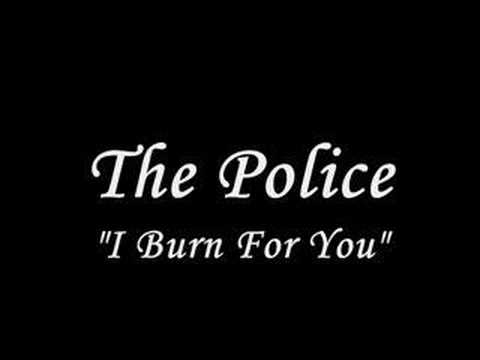 The Police - I Burn for You