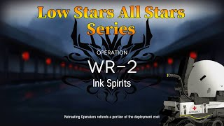 Arknights Who Is Real WR-2 Guide Low Stars All Stars