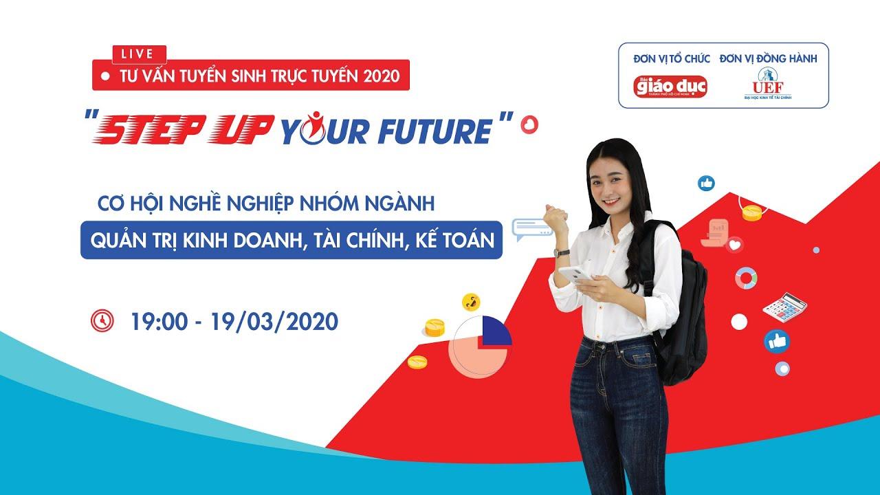 """[INTRO] CHƯƠNG TRÌNH TƯ VẤN TRỰC TUYẾN """"STEP UP YOUR FUTURE"""" – SỐ 4"""
