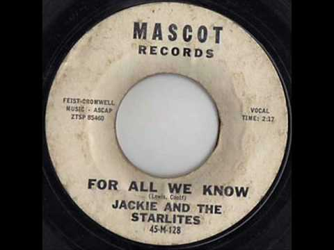 Jackie And The Starlites - For All We Know