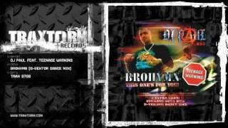DJ Paul feat. Teenage Warning - Brohymn (D-vektor dance mix) (Traxtorm Records - TRAX 9706)
