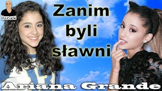 Ariana Grande | Zanim byli sławni