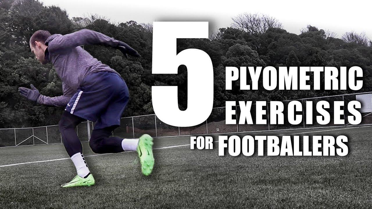 5 Essential Plyometric Exercises for Footballers