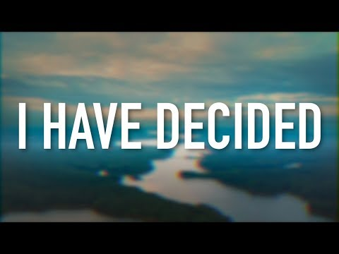 I Have Decided - [Lyric Video] 7eventh Time Down