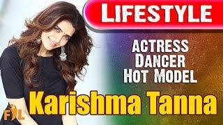 Karishma Tanna | Lifestyle | Actress | Model