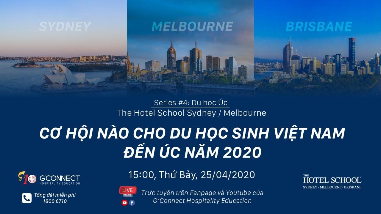 Du học Úc The Hotel School Sydney / Melbourne Cơ hội nào cho du học sinh Việt Nam đến Úc năm 2020