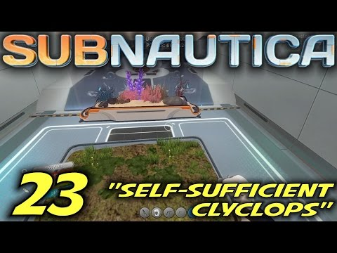"Subnautica -Ep. 23- ""Self-Sufficient Cyclops"" -Let's Play Subnautica Gameplay-(S6)"