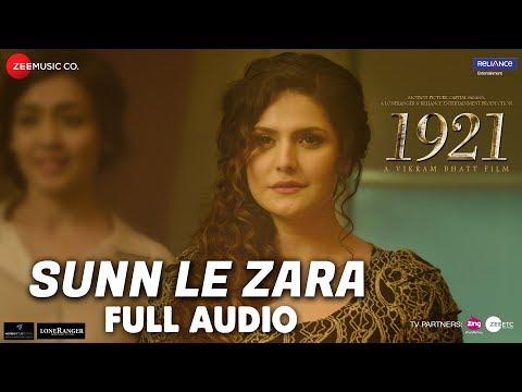 Sunn Le Zara - Full Audio | 1921 | Zareen Khan & Karan Kundrra | Arnab Dutta | Harish Sagane