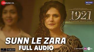 Download Sunn Le Zara - Full Audio | 1921 | Zareen Khan & Karan Kundrra | Arnab Dutta | Harish Sagane MP3 song and Music Video