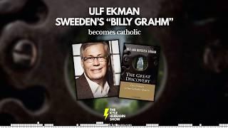 573 - Sweeden's Billy Grahm Became Catholic - Ulf Ekman