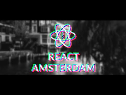 React Amsterdam 2017 Official Aftermovie