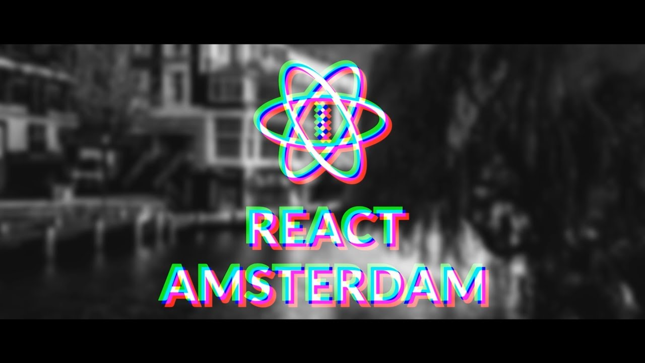 React Amsterdam - The Biggest React Conference Worldwide