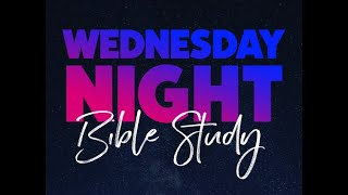 "WEDNESDAY NIGHT BIBLE STUDY with REVEREND ""TEDDY"" ARMSTRONG, III - MARCH 24TH, 2021"