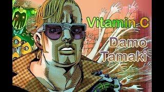 Vitamin C - Damo Tamaki (JJBA Musical Leitmotif/MMV)