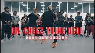Dil Cheez Tujhe Dedi | Airlift | Akanksha Sharma Choreography