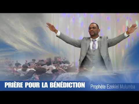 Prophète Ezekiel Mulumba : PRIÈRE POUR LA BÉNÉDICTION